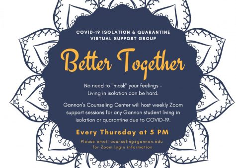 "The ""Better Together"" support group is available for any Gannon student in isolation or quarantine due to COVID-19."
